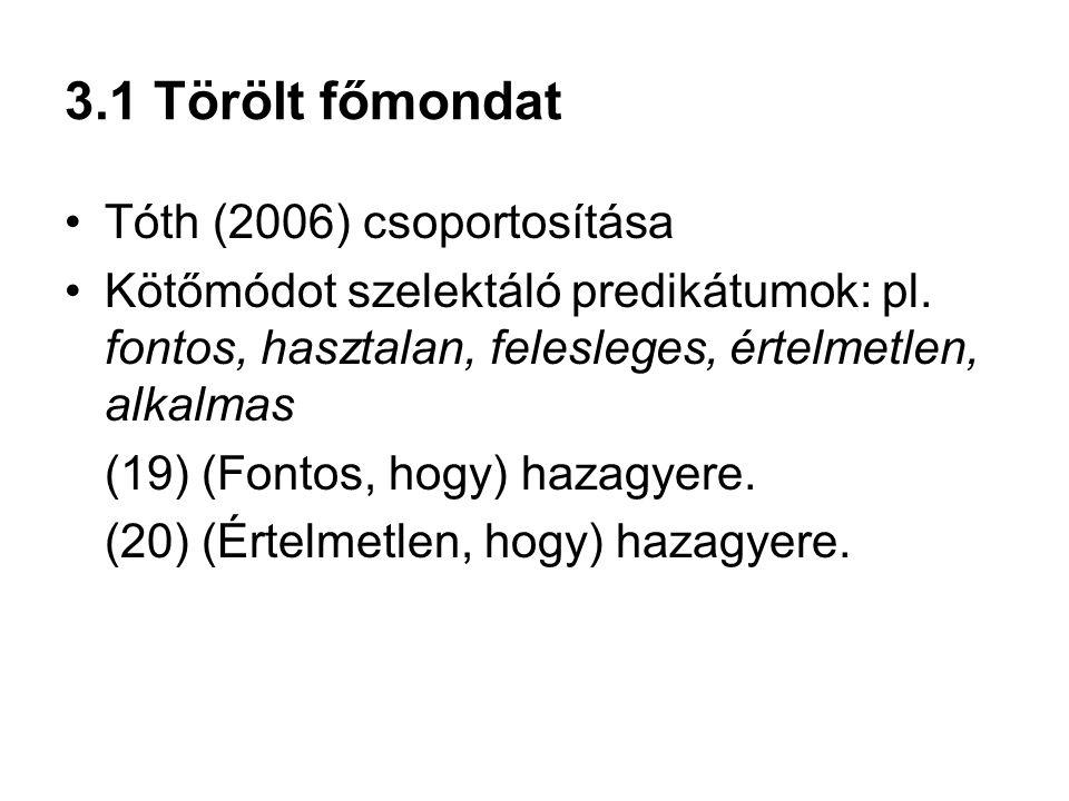 3.1 Törölt főmondat Tóth (2006) csoportosítása
