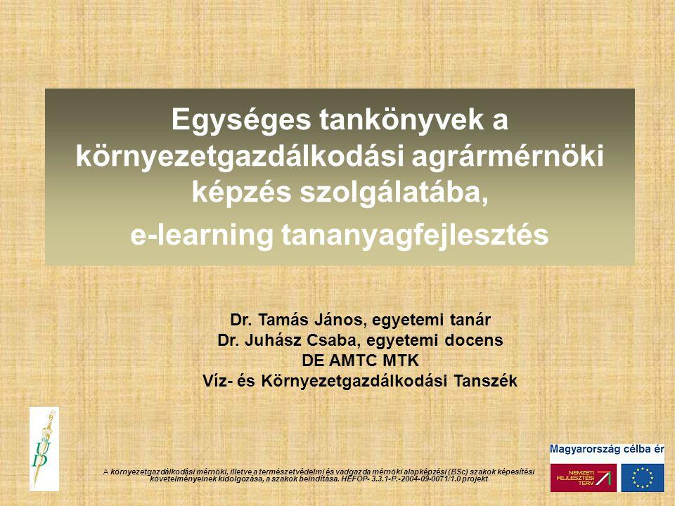 Dr. Tamás János, egyetemi tanár Dr. Juhász Csaba, egyetemi docens