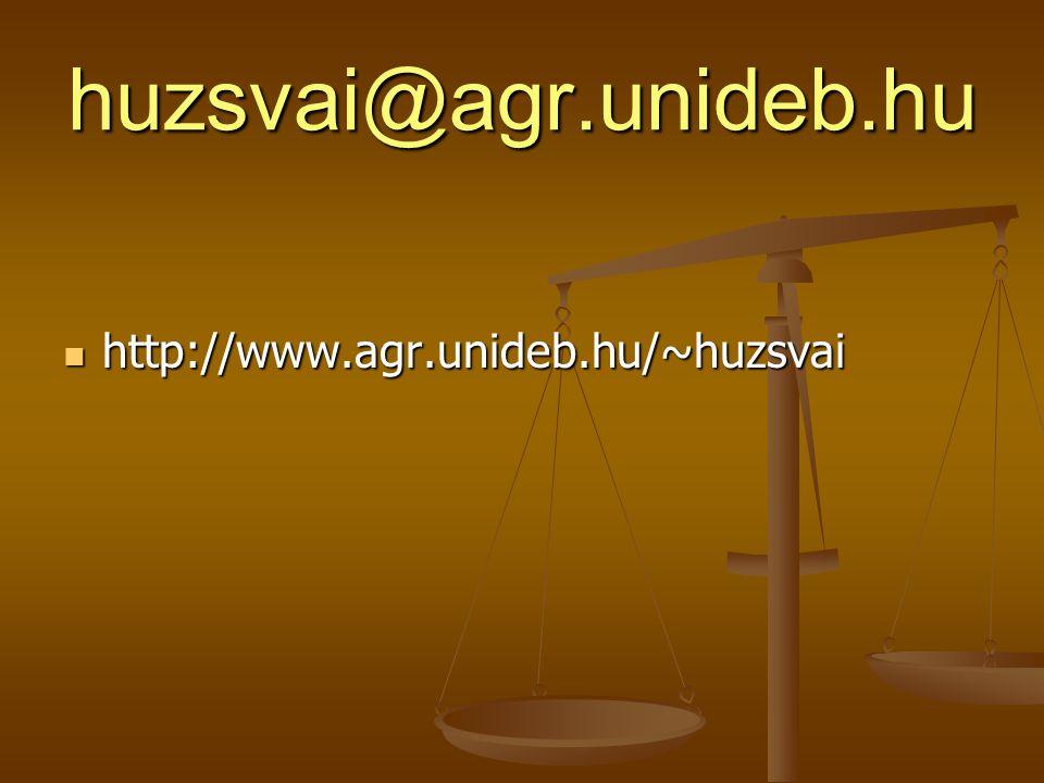 huzsvai@agr.unideb.hu http://www.agr.unideb.hu/~huzsvai