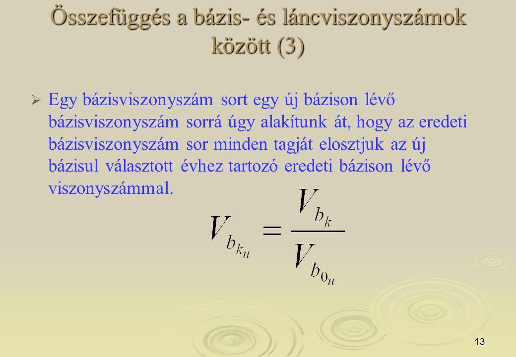 Összefüggés a bázis- és láncviszonyszámok között (3)