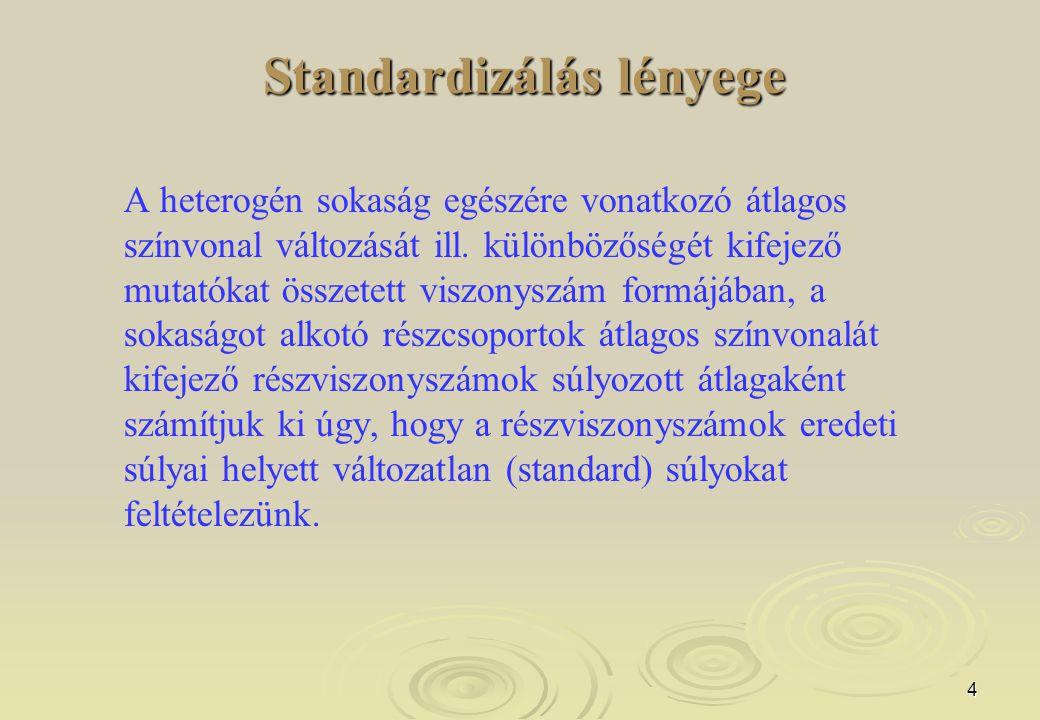 Standardizálás lényege