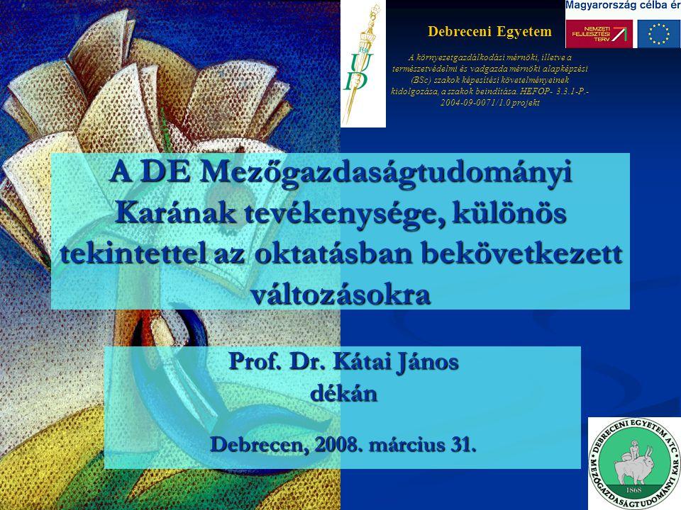 Prof. Dr. Kátai János dékán Debrecen, 2008. március 31.