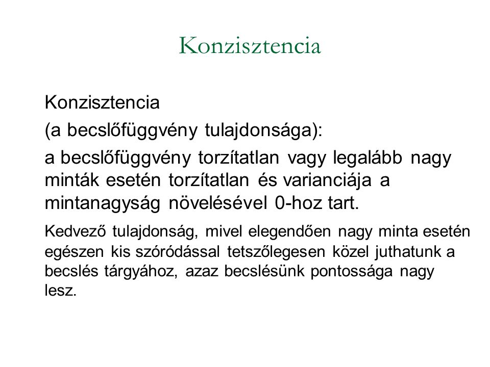 Konzisztencia Konzisztencia (a becslőfüggvény tulajdonsága):