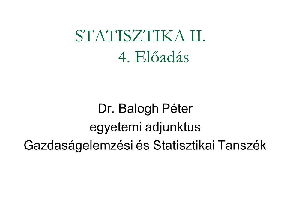 STATISZTIKA II. 4. Előadás
