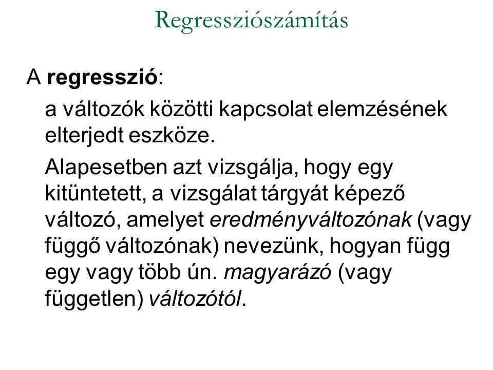 Regressziószámítás A regresszió: