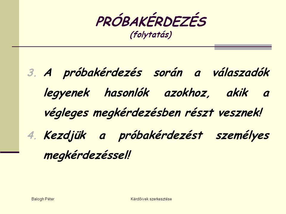 PRÓBAKÉRDEZÉS (folytatás)