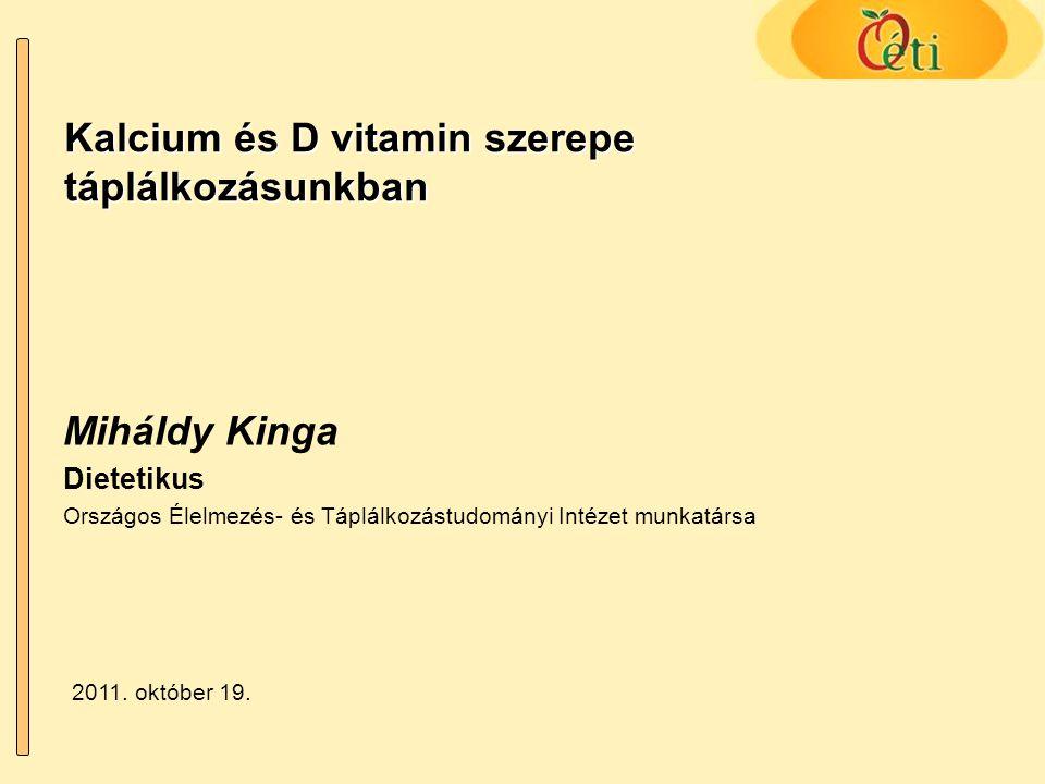 Kalcium és D vitamin szerepe táplálkozásunkban