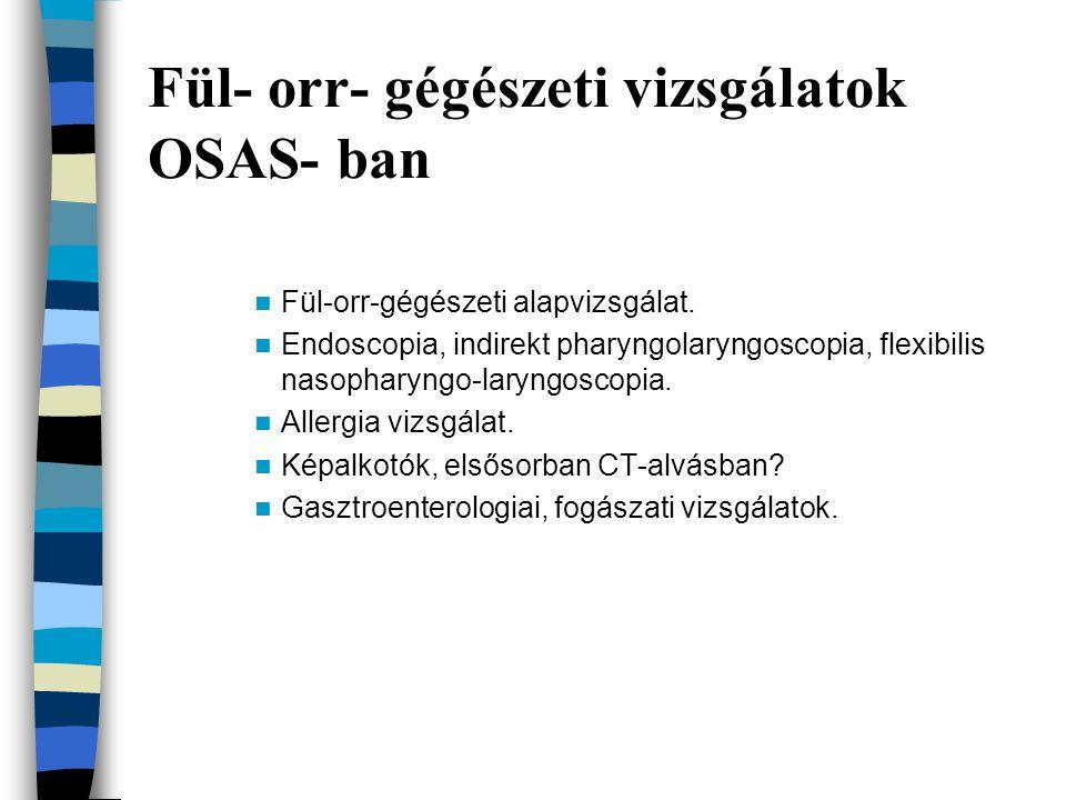 Fül- orr- gégészeti vizsgálatok OSAS- ban