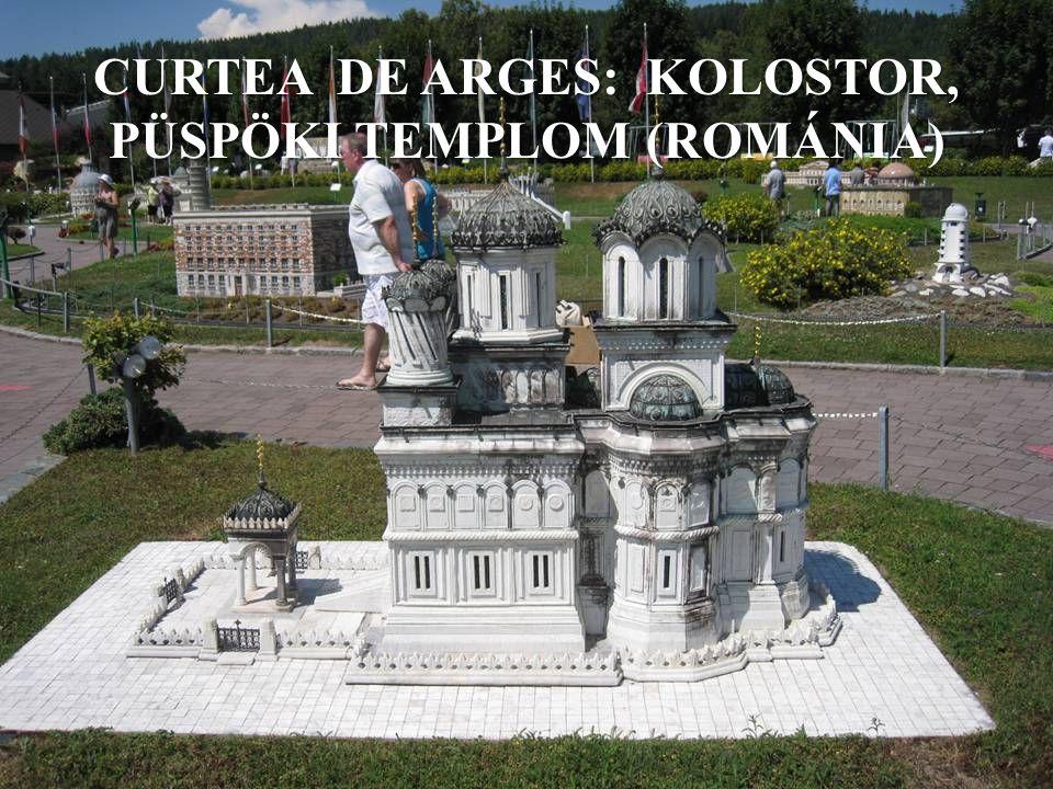 CURTEA DE ARGES: KOLOSTOR, PÜSPÖKI TEMPLOM (ROMÁNIA)