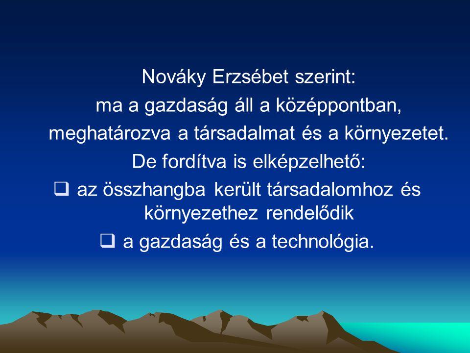 Nováky Erzsébet szerint: ma a gazdaság áll a középpontban,