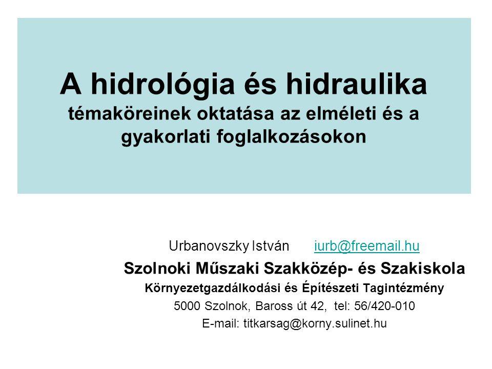 A hidrológia és hidraulika témaköreinek oktatása az elméleti és a gyakorlati foglalkozásokon
