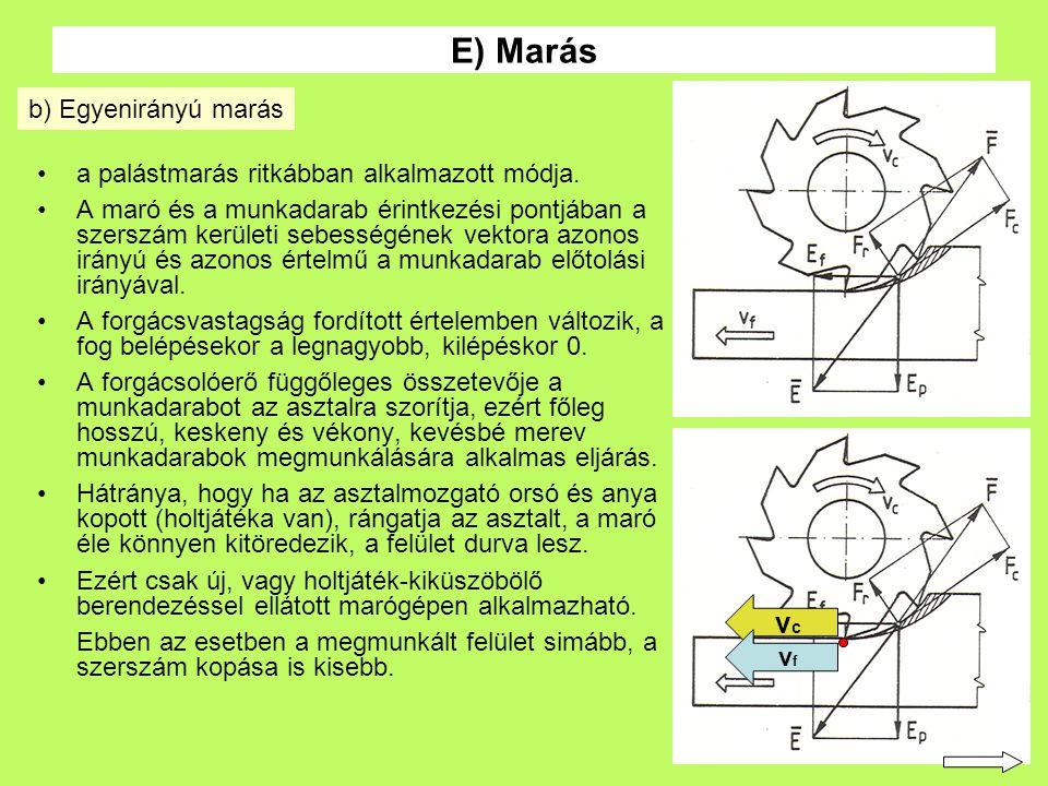 E) Marás vc b) Egyenirányú marás