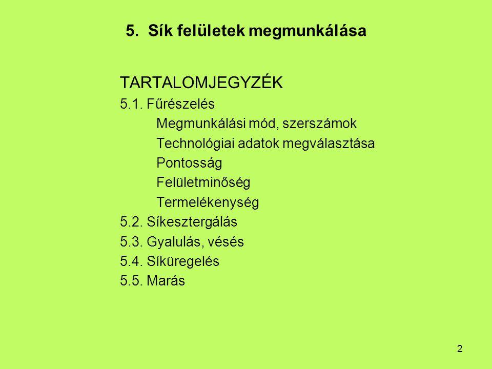 5. Sík felületek megmunkálása
