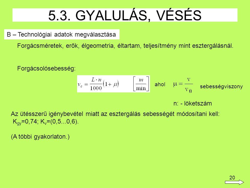 5.3. GYALULÁS, VÉSÉS B – Technológiai adatok megválasztása