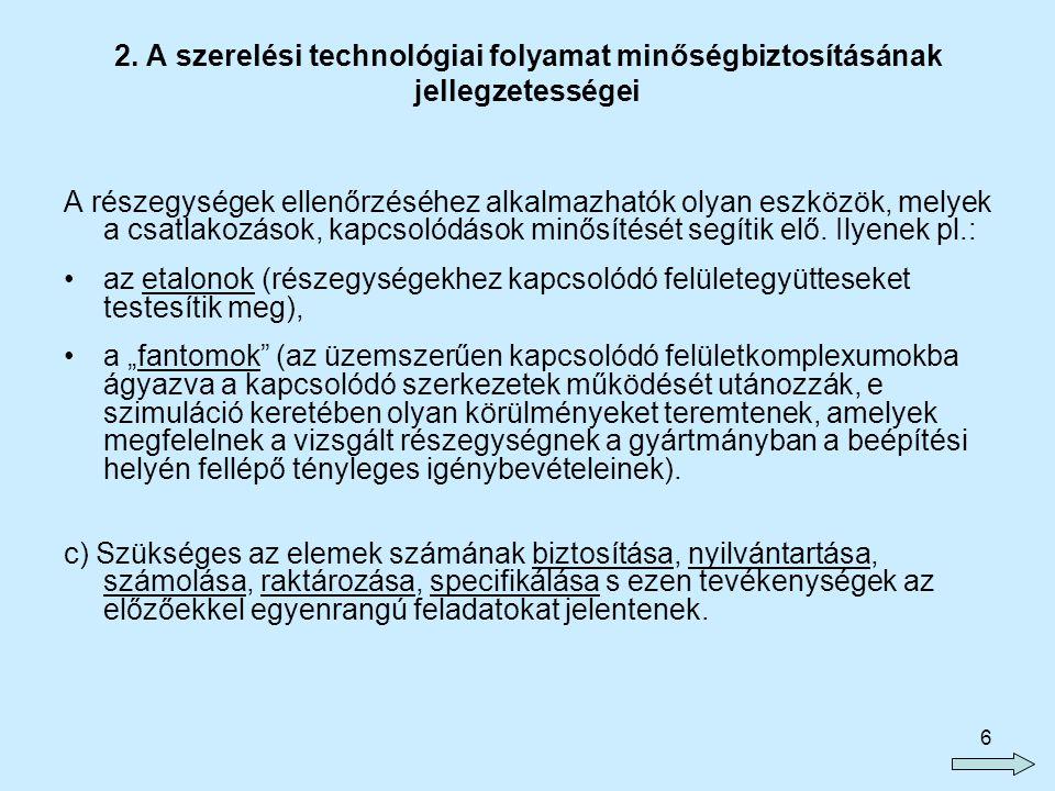 2. A szerelési technológiai folyamat minőségbiztosításának jellegzetességei