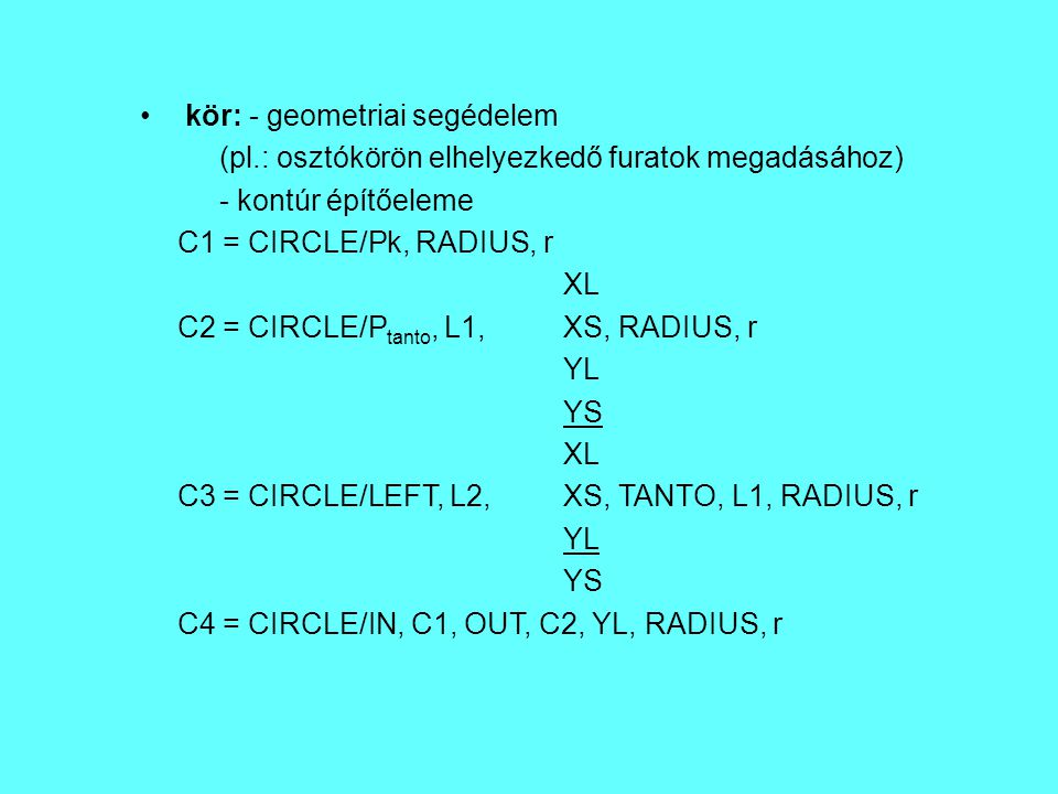 kör: - geometriai segédelem