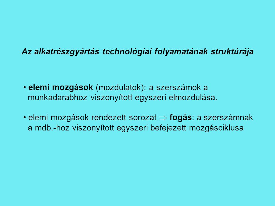 Az alkatrészgyártás technológiai folyamatának struktúrája