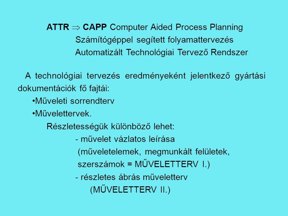 ATTR  CAPP Computer Aided Process Planning