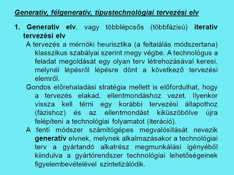 Generatív, félgeneratív, típustechnológiai tervezési elv
