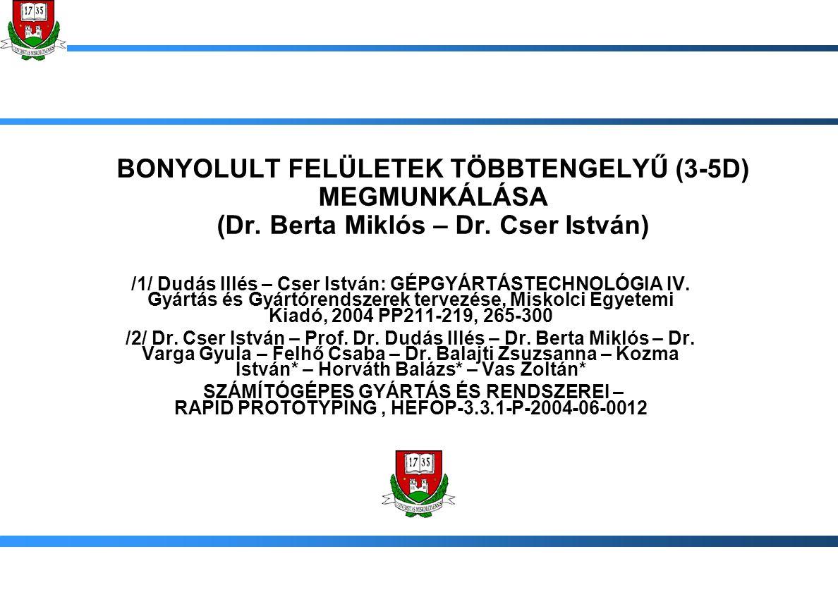 BONYOLULT FELÜLETEK TÖBBTENGELYŰ (3-5D) MEGMUNKÁLÁSA (Dr