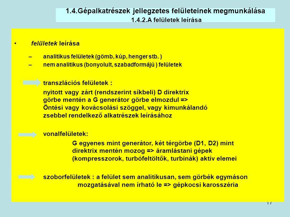 1. 4. Gépalkatrészek jellegzetes felületeinek megmunkálása 1. 4. 2