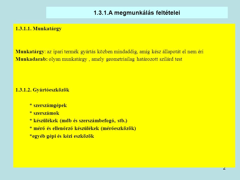 1.3.1.A megmunkálás feltételei