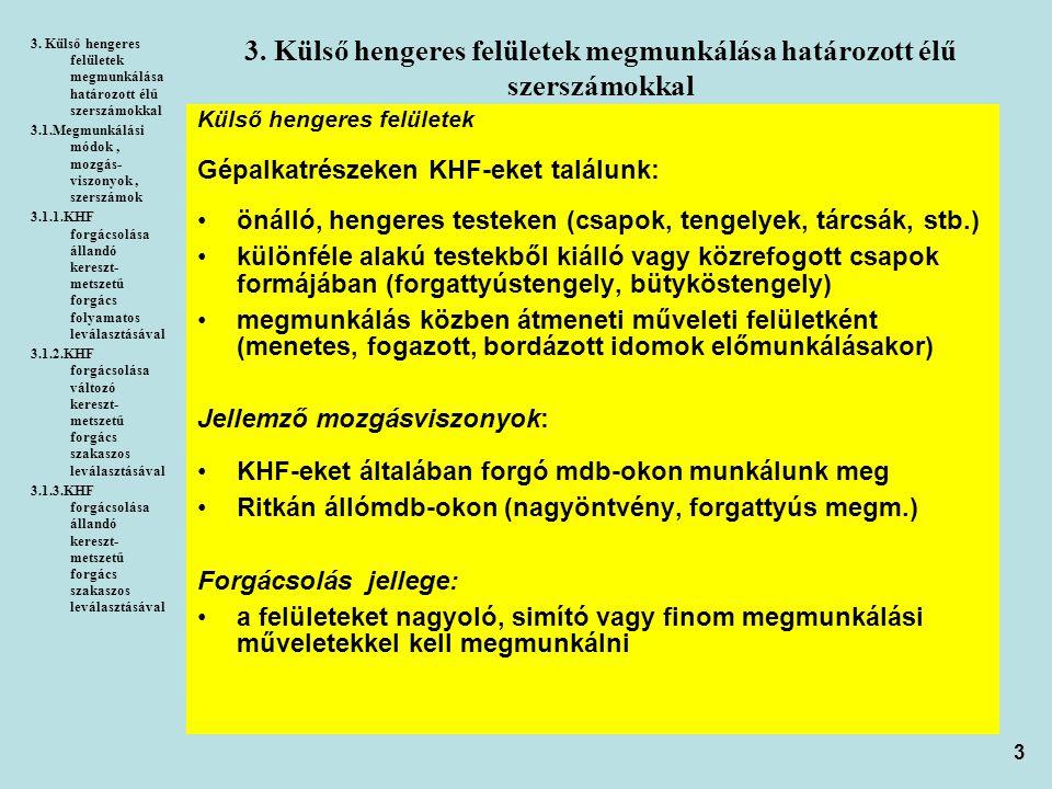 3. Külső hengeres felületek megmunkálása határozott élű szerszámokkal