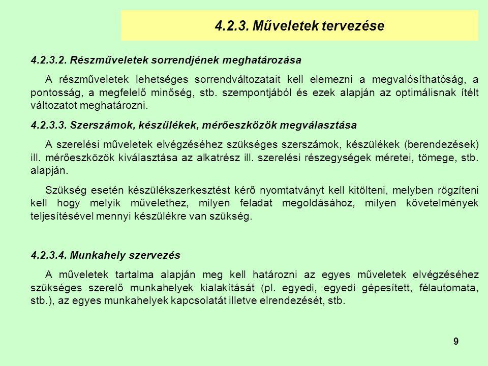 4.2.3. Műveletek tervezése 4.2.3.2. Részműveletek sorrendjének meghatározása.