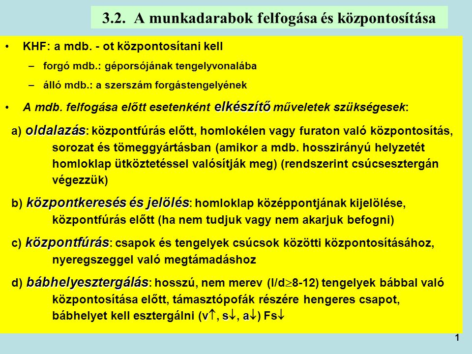 3.2. A munkadarabok felfogása és központosítása