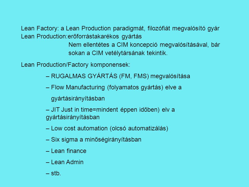 Lean Factory: a Lean Production paradigmát, filozófiát megvalósító gyár