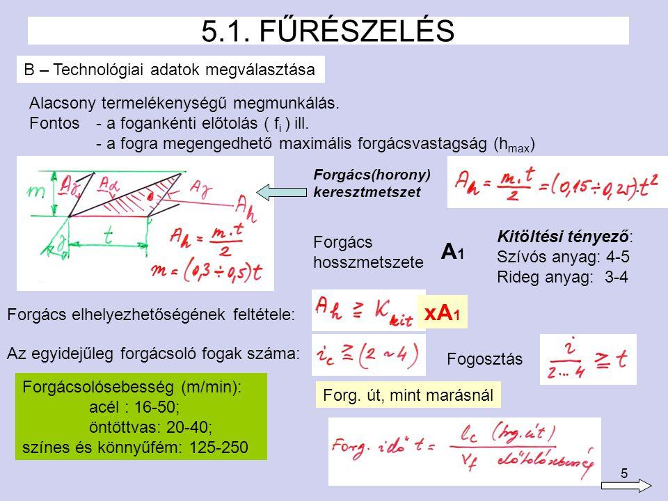5.1. FŰRÉSZELÉS A1 xA1 B – Technológiai adatok megválasztása