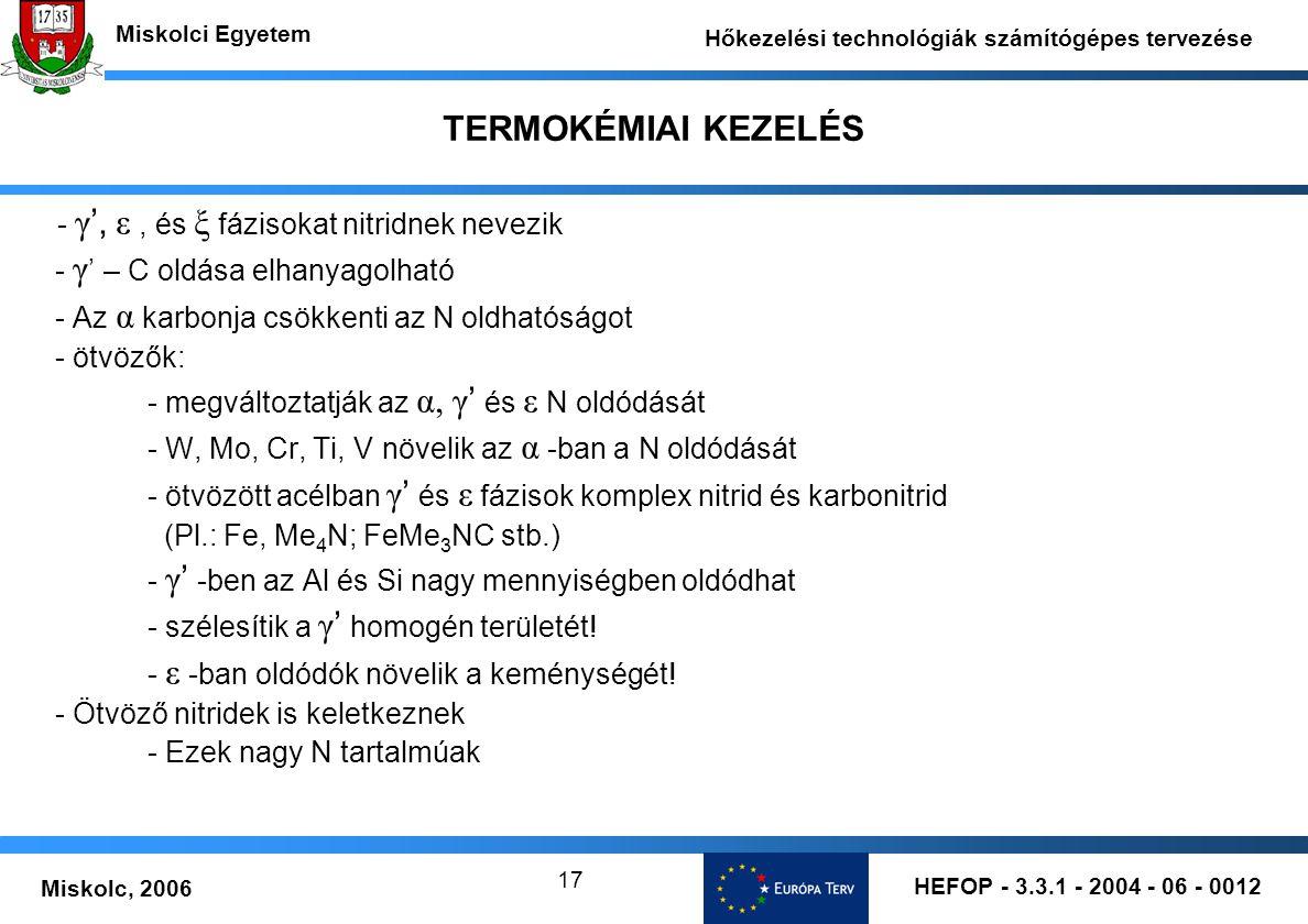 - γ', ε , és ξ fázisokat nitridnek nevezik