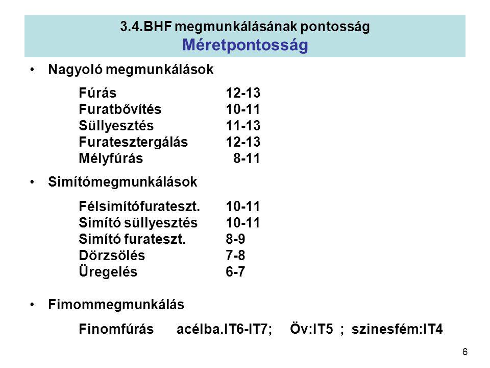 3.4.BHF megmunkálásának pontosság Méretpontosság