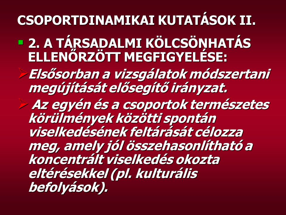 CSOPORTDINAMIKAI KUTATÁSOK II.