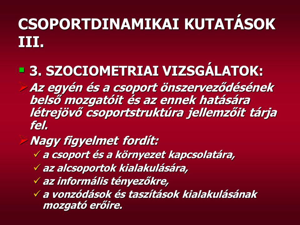CSOPORTDINAMIKAI KUTATÁSOK III.