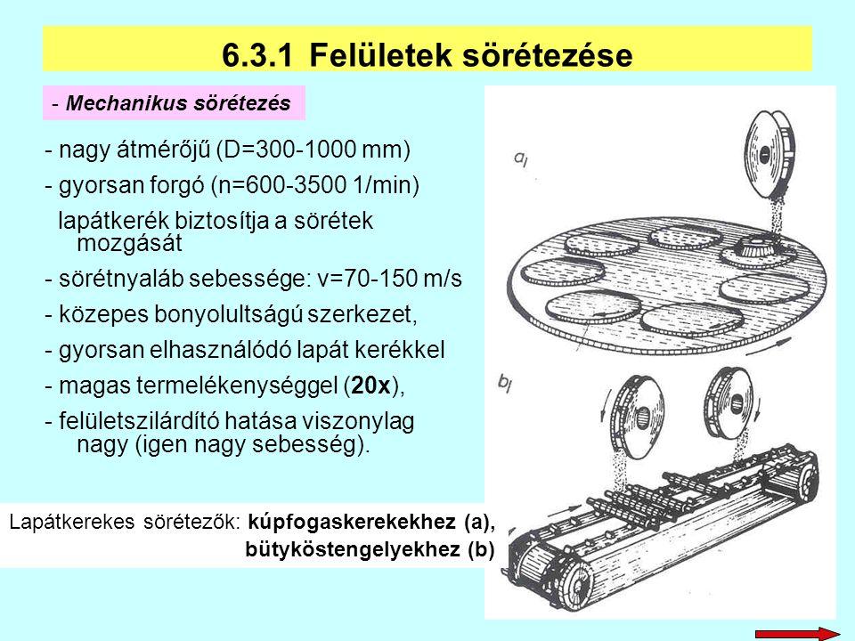 6.3.1 Felületek sörétezése - nagy átmérőjű (D=300-1000 mm)