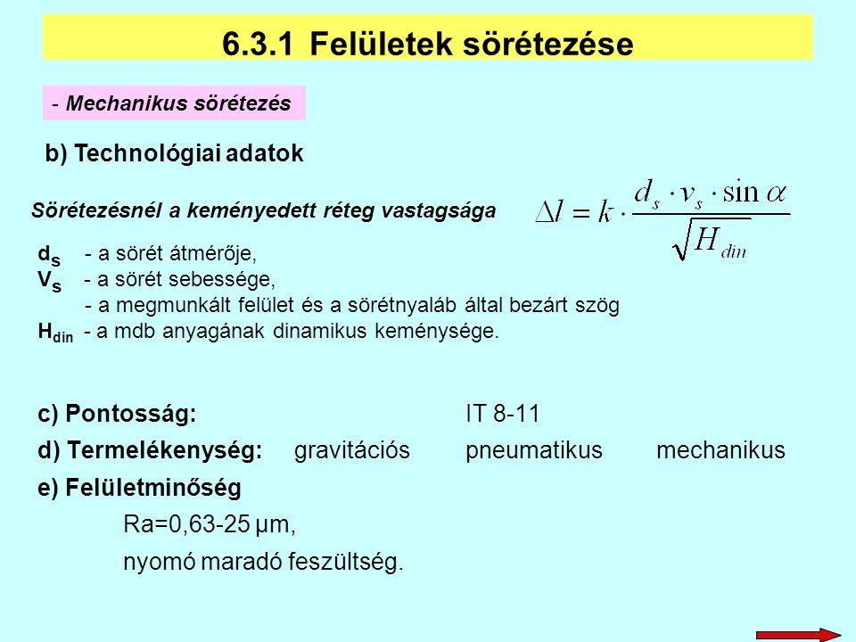 6.3.1 Felületek sörétezése b) Technológiai adatok