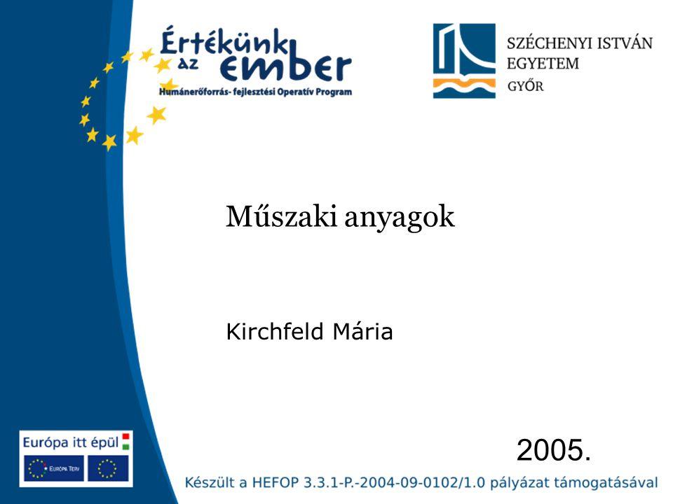 Műszaki anyagok Kirchfeld Mária 2005.