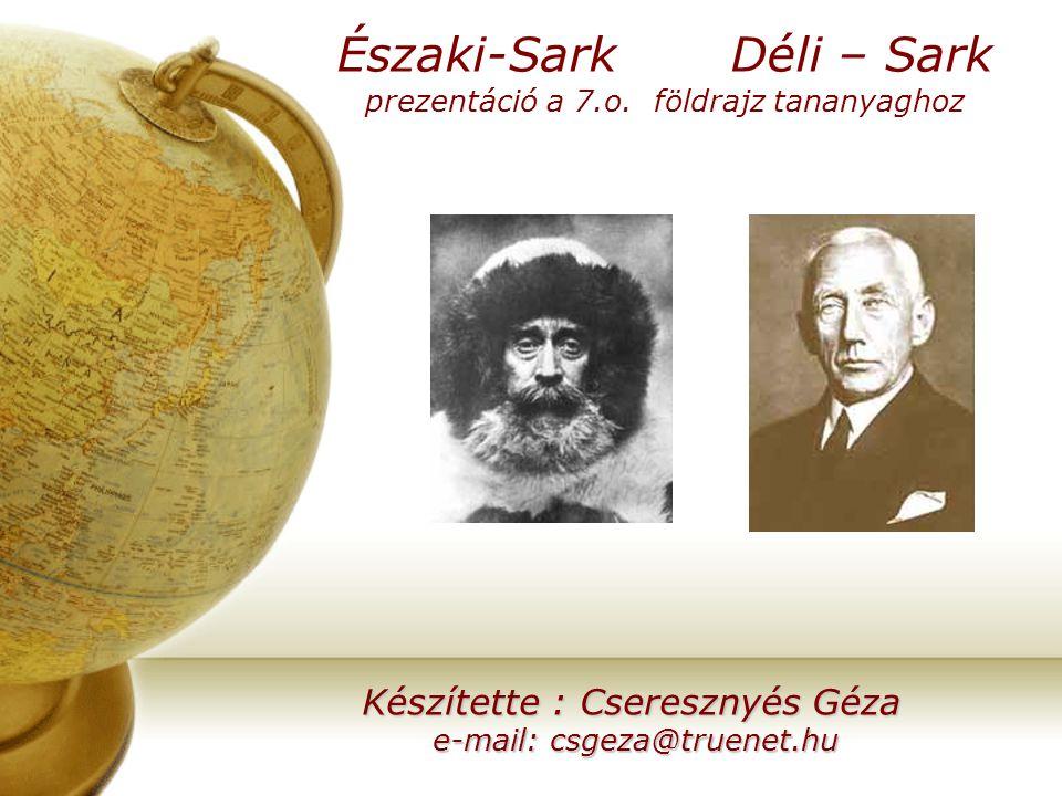 Északi-Sark Déli – Sark prezentáció a 7.o. földrajz tananyaghoz