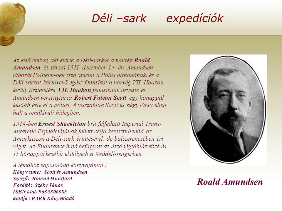 Déli –sark expedíciók Roald Amundsen