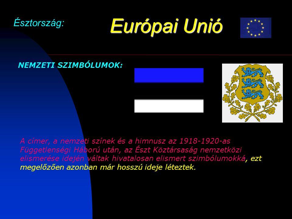 Európai Unió Észtország: NEMZETI SZIMBÓLUMOK:
