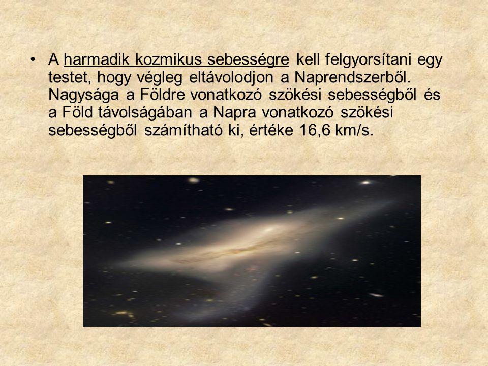 A harmadik kozmikus sebességre kell felgyorsítani egy testet, hogy végleg eltávolodjon a Naprendszerből.