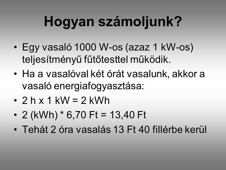 Hogyan számoljunk Egy vasaló 1000 W-os (azaz 1 kW-os) teljesítményű fűtőtesttel működik.