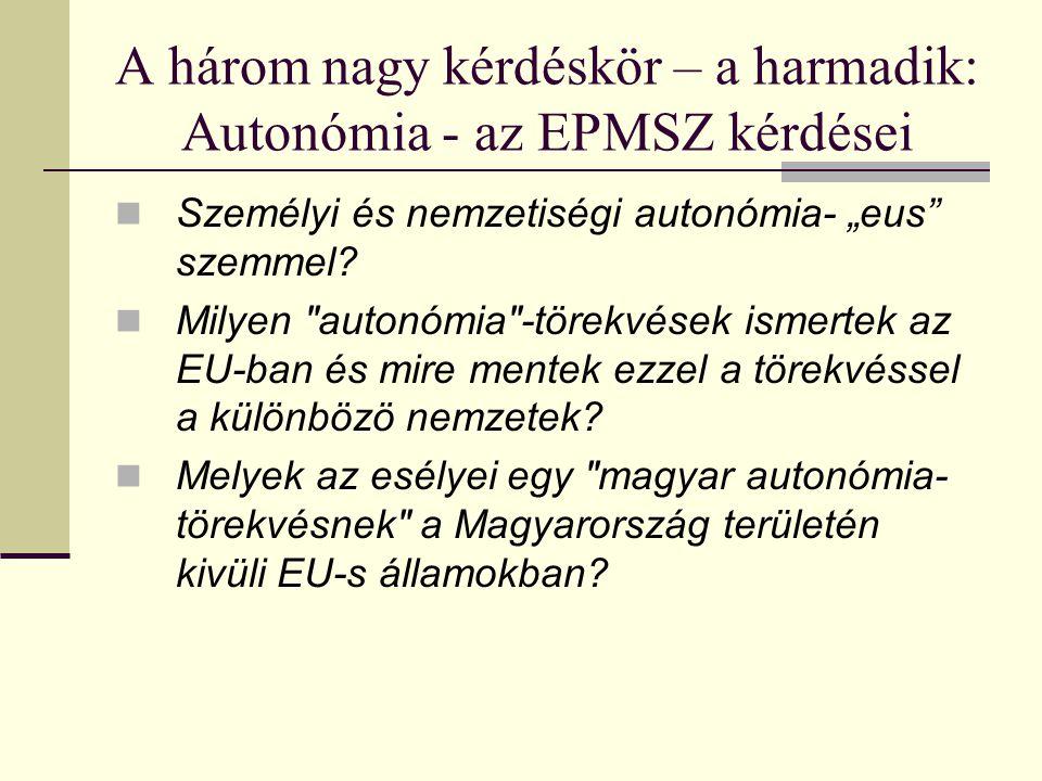 A három nagy kérdéskör – a harmadik: Autonómia - az EPMSZ kérdései