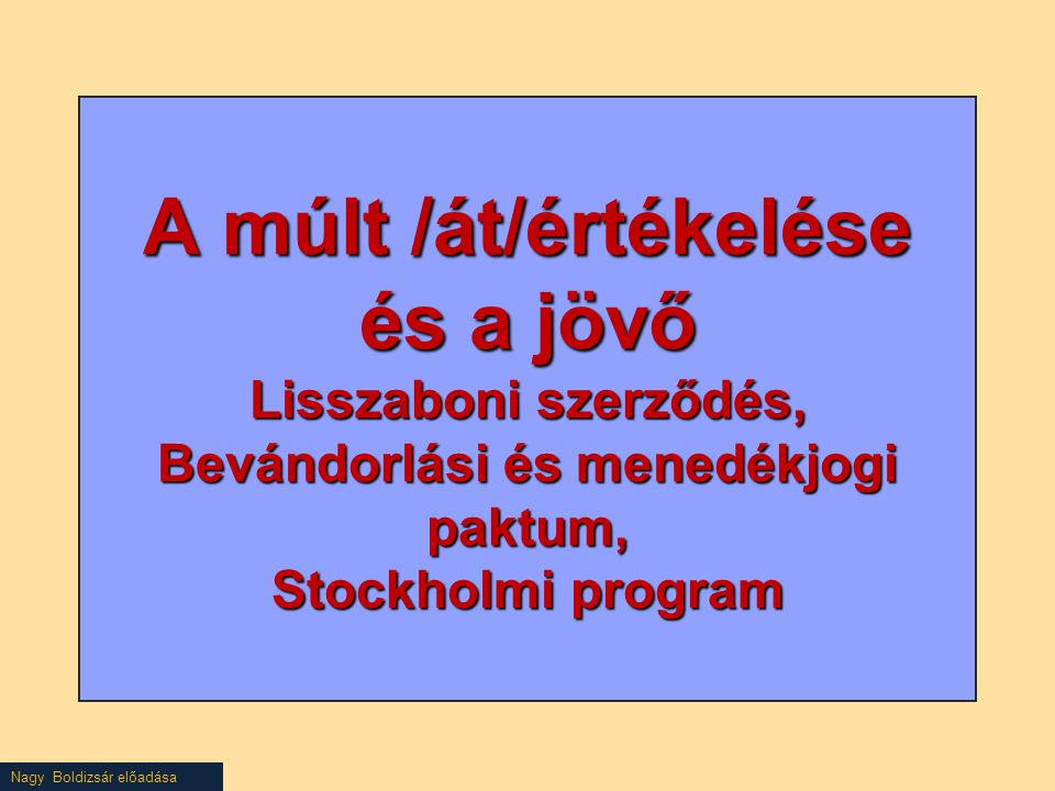 A múlt /át/értékelése és a jövő Lisszaboni szerződés, Bevándorlási és menedékjogi paktum, Stockholmi program