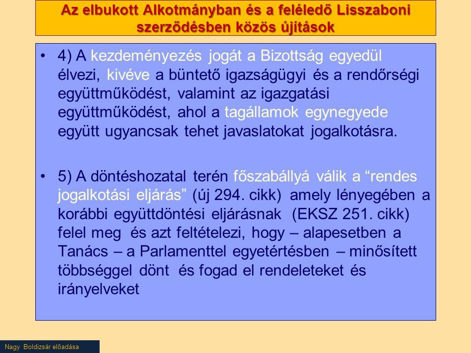Az elbukott Alkotmányban és a feléledő Lisszaboni szerződésben közös újítások