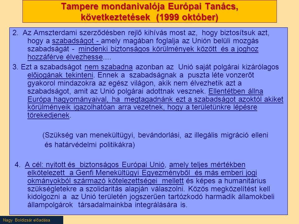 Tampere mondanivalója Európai Tanács, következtetések (1999 október)