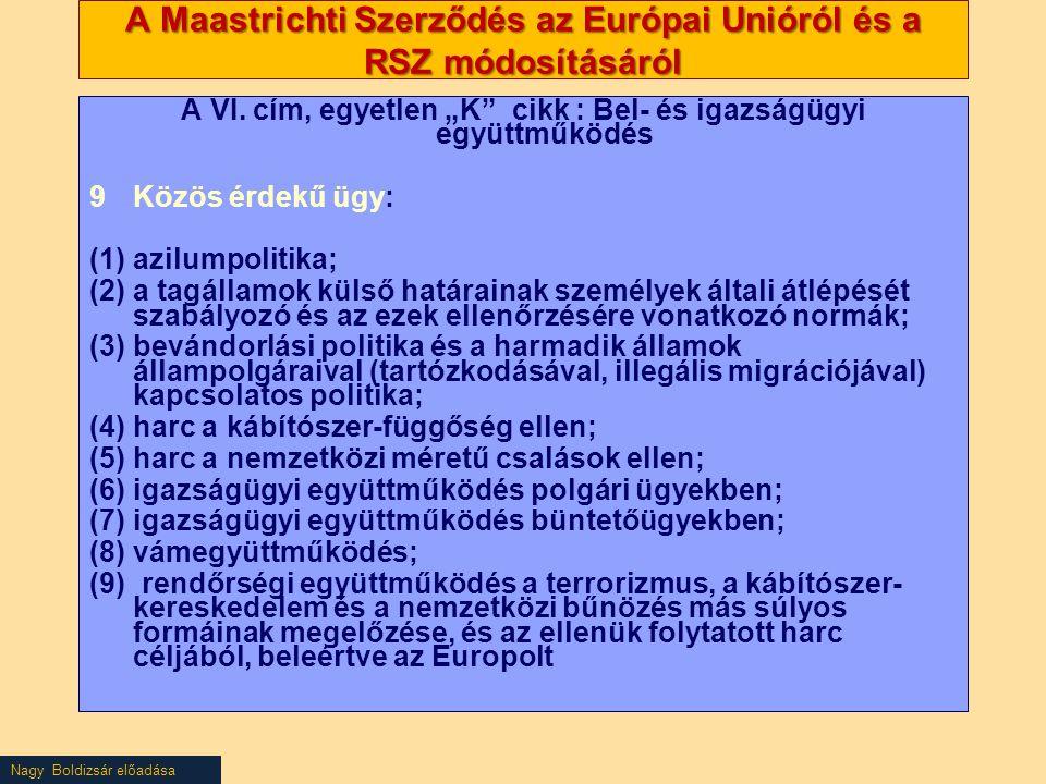 A Maastrichti Szerződés az Európai Unióról és a RSZ módosításáról