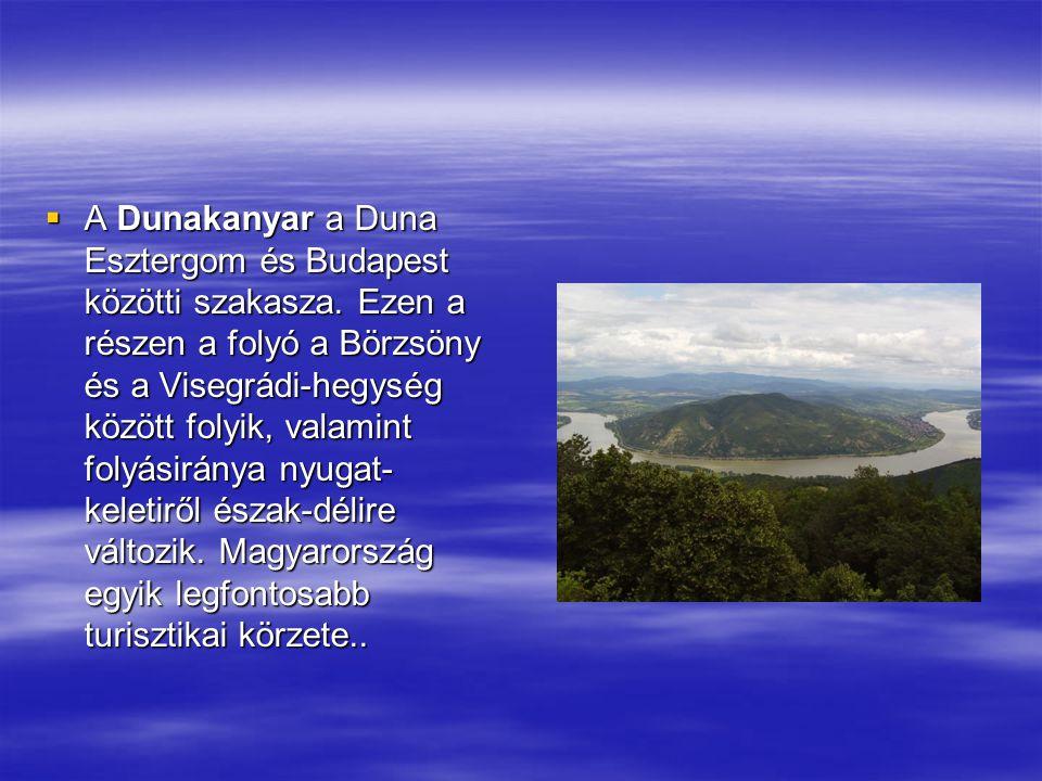 A Dunakanyar a Duna Esztergom és Budapest közötti szakasza