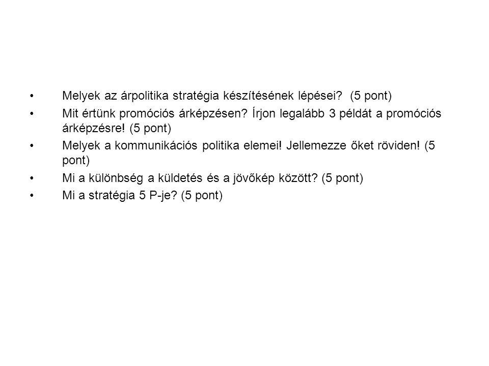 Melyek az árpolitika stratégia készítésének lépései (5 pont)